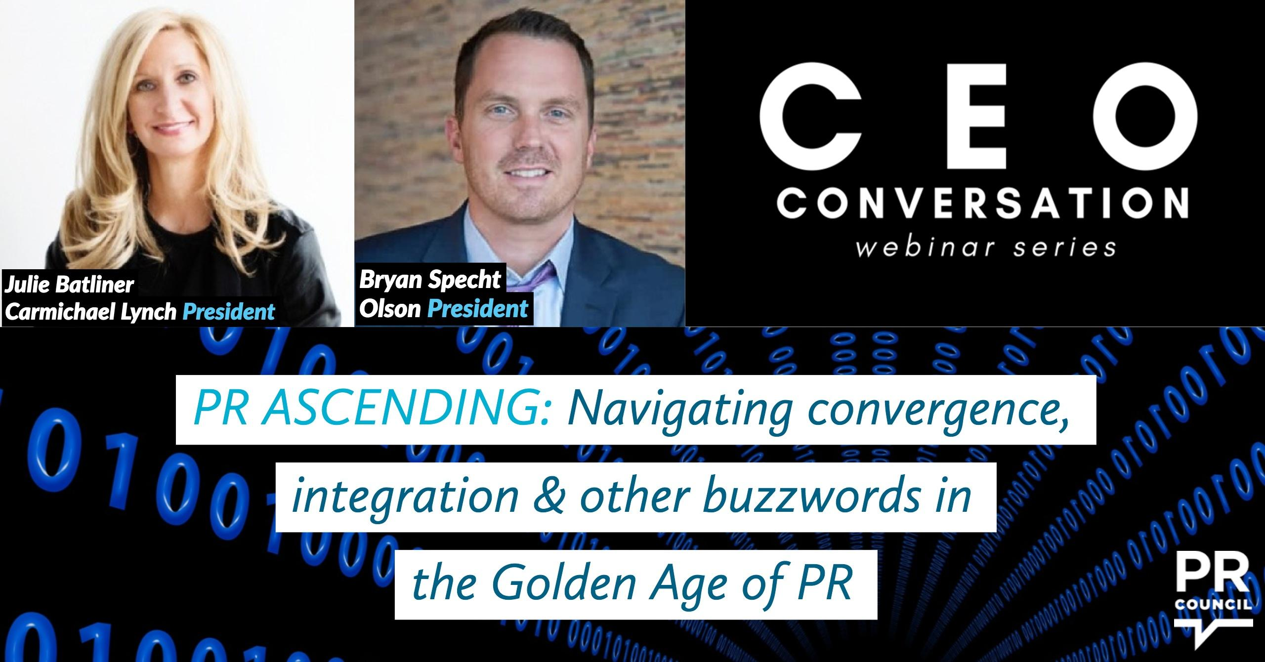 CEO Conversation - PR Ascending: Navigating convergence, integration and all the other buzzwords in the Golden Age of PR
