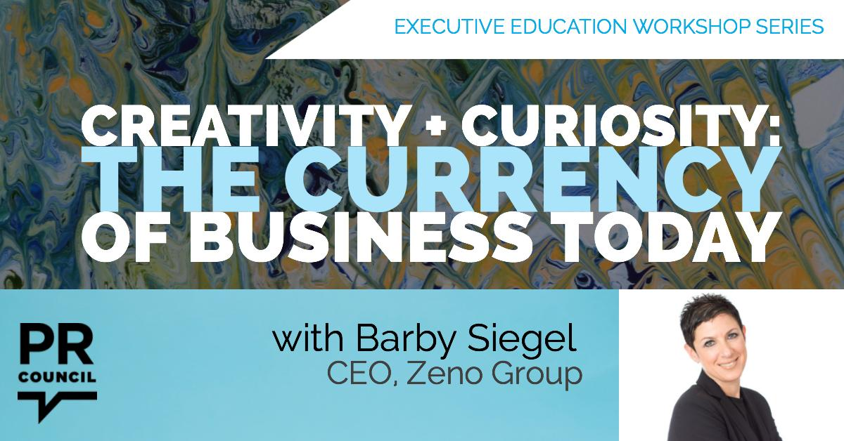 Executive Education - Creativity + Curiosity: The Currency of Business Today with Barby Siegel
